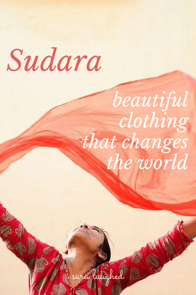 Sudara - a clothing company that helps women rise out of sexual slavery