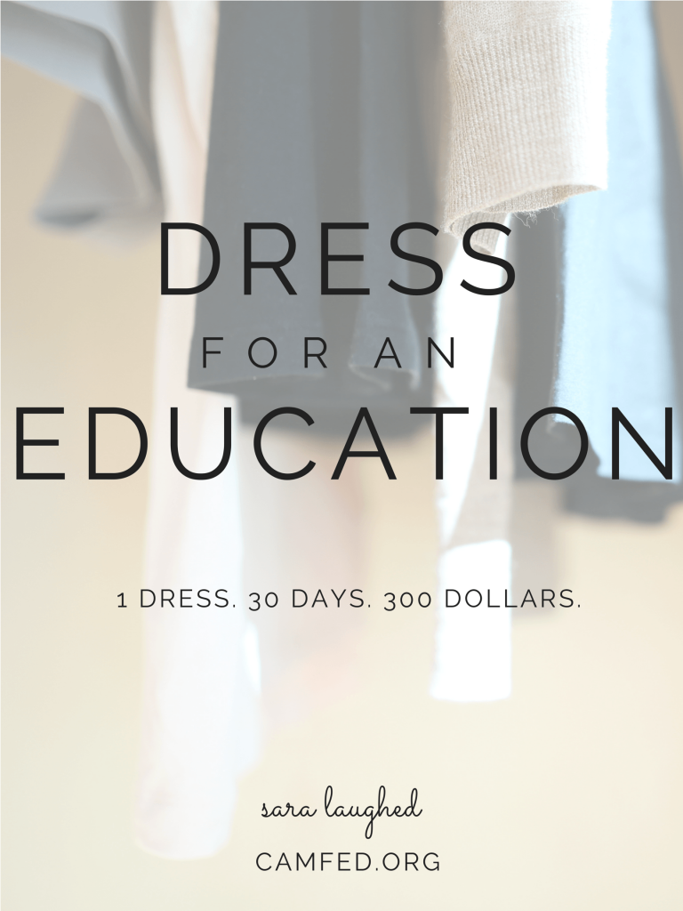 The Dress for an Education challenge. I'm wearing only one dress for 30 days to raise money to send girls in Africa to school.