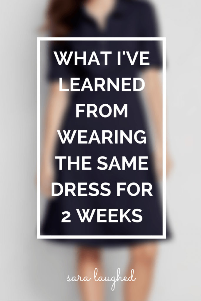 What I've Learned from Wearing the Same Dress for 2 Weeks