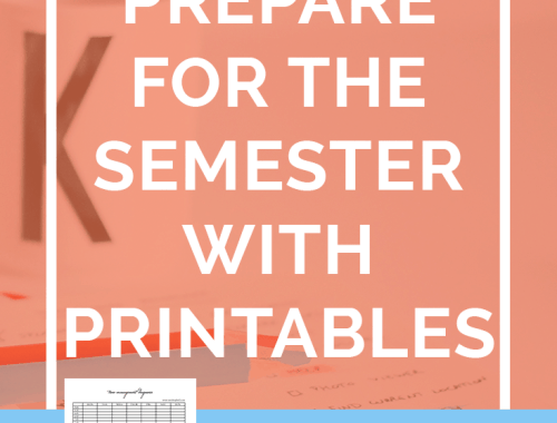 Three free printables you can use to prepare for your semester! This guide will show you how. Save now and click through to read the full article!