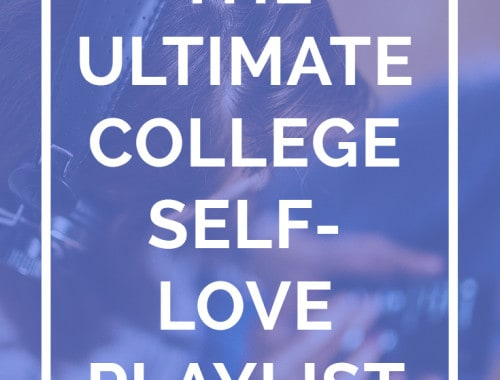 Need some happy songs or positive songs to cheer you up? Check out this positive self-love playlist especiallf for college students! - The Ultimate College Self-Love Playlist by Sara Laughed