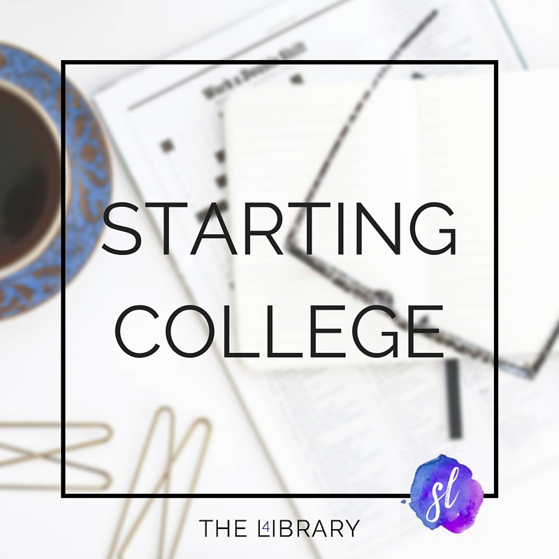 Starting College - The L4ibrary by Sara Laughed