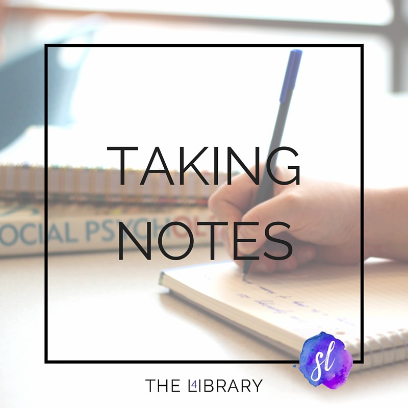 Taking Notes - The L4ibrary by Sara Laughed