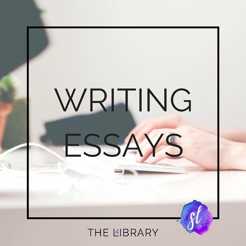 Writing Essays - The L4ibrary by Sara Laughed