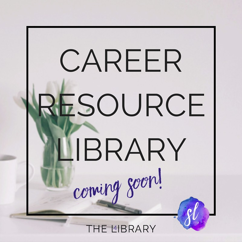 Career Resource Library - Coming Soon!