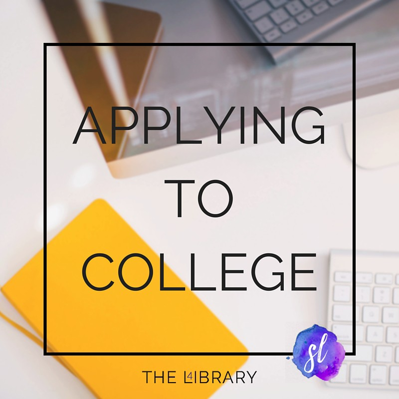 Applying to College - The L4ibrary by Sara Laughed