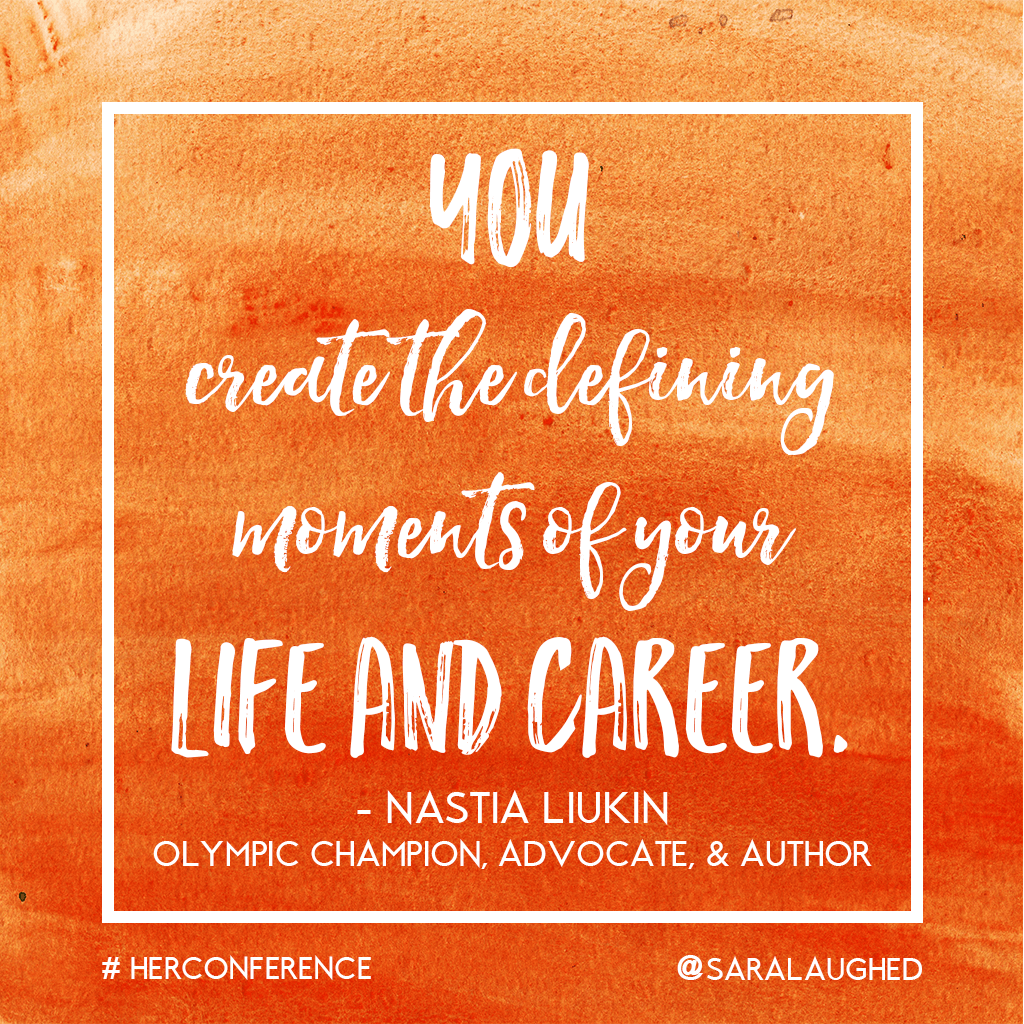 """You create the defining moments of your life and career."" - Nastia Liukin, Olympic gymnast 