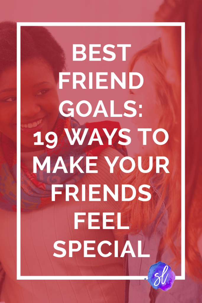 I love tip #5 soo much!! Definitely saving this post for later! Reach best friend goals with these tips to make your friends feel special. via @saralaughed