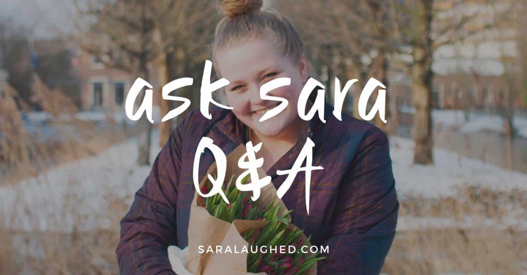 Ask Sara Q&A - Sara Laughed