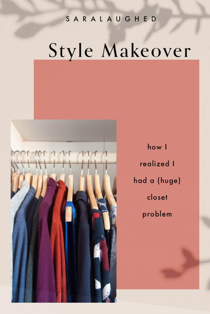 Style makeover — how I realized I had a problem